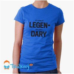 It's gonna be LEGEN- wait for it DARY!