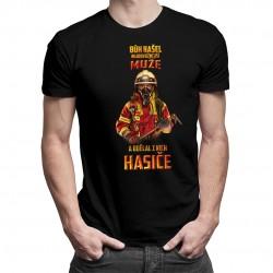 Bůh našel nejodvážnější - hasiče - pánské tričko s potiskem
