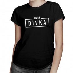 Skvělá dívka - dámské tričko s potiskem