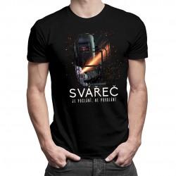 Svářeč je poslání - pánské tričko s potiskem