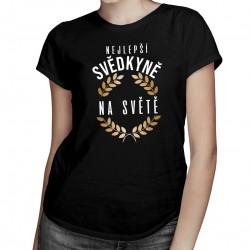 Nejlepší svědkyně na světě - dámské tričko s potiskem