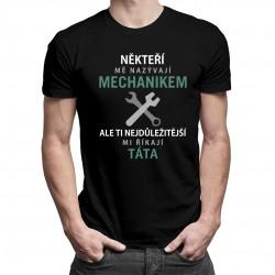 Někteří mě nazývají mechanikem - pánské tričko s potiskem