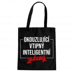 Okouzlující, vtipná, inteligentní, zadaná - taška s potiskem