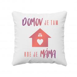 Domov je tam, kde je máma   - polštář