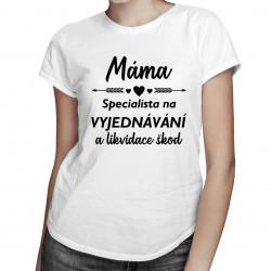 Máma - specialista na vyjednávání - dámské tričko s potiskem