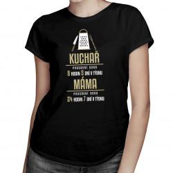 Máma kuchař - pracovní doba - dámské tričko s potiskem