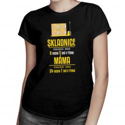 Máma skladnice - pracovní doba - dámské tričko s potiskem
