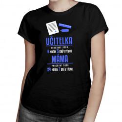 Máma učitelka - pracovní doba - dámské tričko s potiskem
