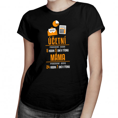 Máma účetní - pracovní doba - dámské tričko s potiskem