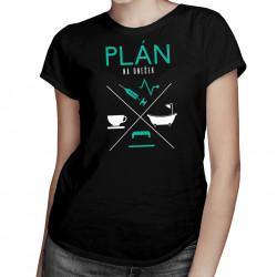 Plán na dnešek - sestřička - dámské tričko s potiskem
