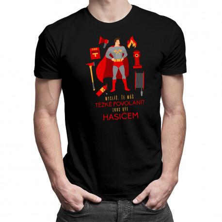 Zkus být hasičem - pánské tričko s potiskem