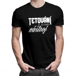 Tetování je satanův nástroj - dámské a pánské tričko s potiskem