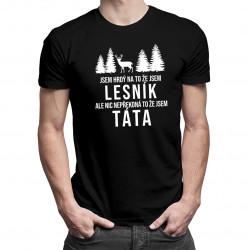 Jsem hrdý na to, že jsem lesník - táta - pánské tričko s potiskem