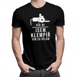 Věř mi, jsem klempíř, vím, co dělám - pánské tričko s potiskem