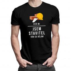 Věř mi, jsem stavitel, vím, co dělám - pánské tričko s potiskem