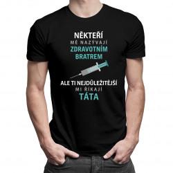 Někteří mě nazývají zdravotním bratrem - pánské tričko s potiskem