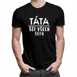 Táta - šéf všech šéfů - pánské tričko s potiskem
