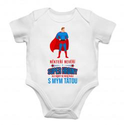 Někteří nevěří v super hrdiny - táta - dětské body s potiskem