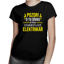 Pozor! O tu dívku už pečuje starostlivý elektrikář - dámské tričko s potiskem