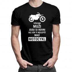 Všichni muži jsou si rovni - motocykl - pánské tričko s potiskem