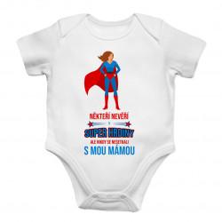 Někteří nevěří v super hrdiny - máma - dětské body s potiskem