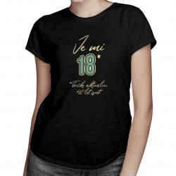 Je mi 18 - tričko aktuální 42 let zpět - dámská trička s potiskem