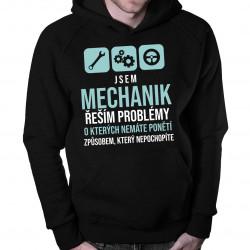 Jsem mechanik - řeším problémy - pánská mikina s potiskem