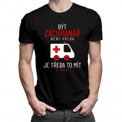 Být záchranář není volba - pánské tričko s potiskem
