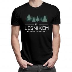Být lesníkem mě naučilo více než škola - pánské tričko s potiskem