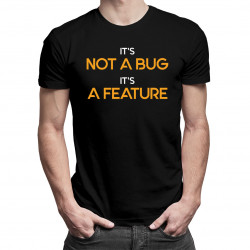 It's not a bug, It's a feature - pánská trička  s potiskem