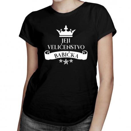 Její veličenstvo babička - Dámská trička  s potiskem