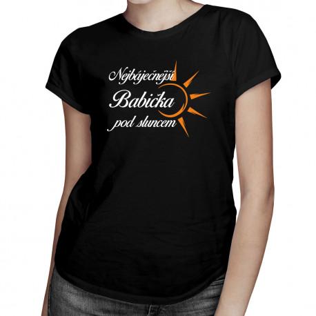Nejbáječnější babička pod sluncem - Dámská trička  s potiskem