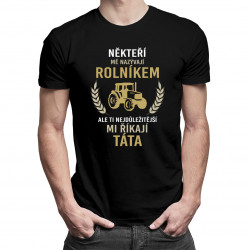 Někteří mě nazývají rolníkem - táta - Pánská trička  s potiskem