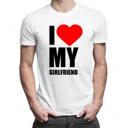 I love my girlfriend - pánské tričko s potiskem