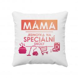 Máma - jednotka na speciální úkoly - polštář