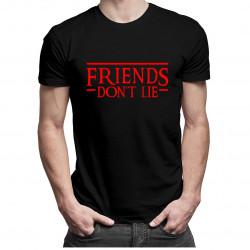 Friends don't lie - dámské nebo pánské tričko s potiskem