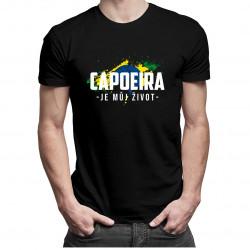 Capoeira je můj život - dámské nebo pánské tričko s potiskem