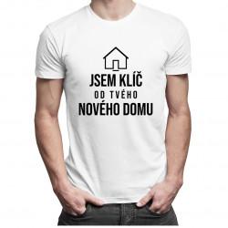 Jsem klíč od Tvého nového domu - pánské tričko s potiskem