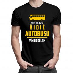Věř mi, jsem řidič autobusu - pánská trička  s potiskem