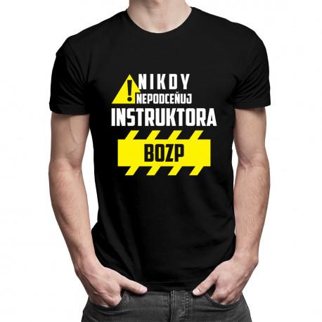 Nikdy nepodceňuj instruktora BOZP - pánská trička  s potiskem
