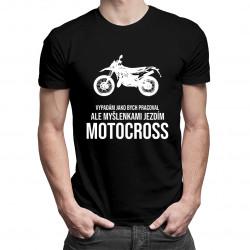 Myšlenkami jezdím motocross - pánská trička  s potiskem