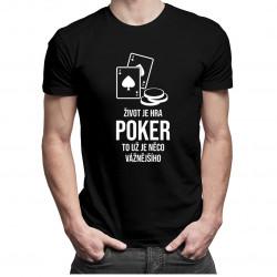 Život je hra - poker - pánská a dámská trička  s potiskem