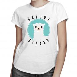 Obejmi alpaku!  - dámská trička  s potiskem