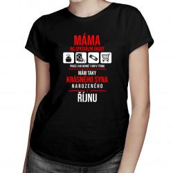 Máma na speciální úkoly - syna narozeného v říjnu - dámská trička  s potiskem