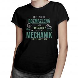 Nejsem rozmazlená - mechanik o mě prostě dbá - dámská trička  s potiskem