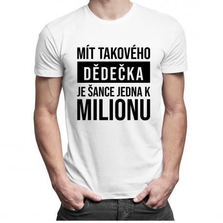 Mít takového dědečka je šance jedna k milionu - pánské tričko s potiskem