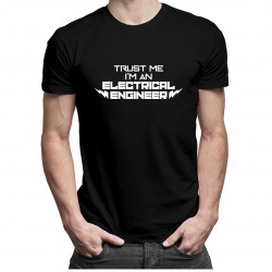 Trust me I'm an electrical engineer - pánské tričko s potiskem