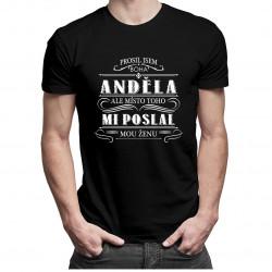 Prosil jsem Boha o anděla - pánská trička  s potiskem