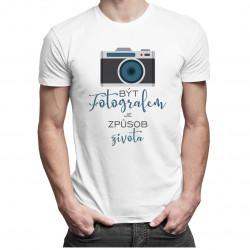 Být fotografem je způsob života - pánská a dámská trička  s potiskem