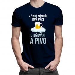 V životě mám rád dvě věci - otužování a pivo! - pánské tričko s potiskem